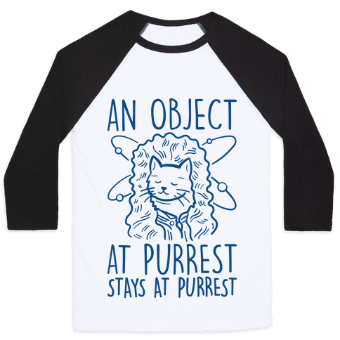 An Object At Purrest Stays At Purrest Baseball Tee