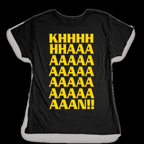 KHAAAAAAAAAAAAN! Womens T-Shirt