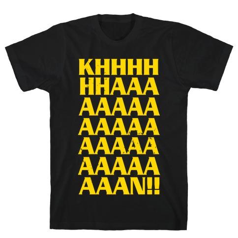 KHAAAAAAAAAAAAN! T-Shirt