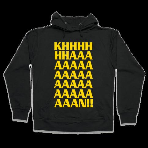 KHAAAAAAAAAAAAN! Hooded Sweatshirt