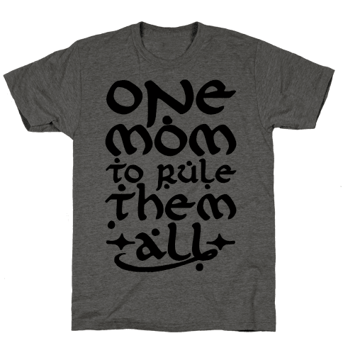 One Mom To Rule Them All Mens T-Shirt