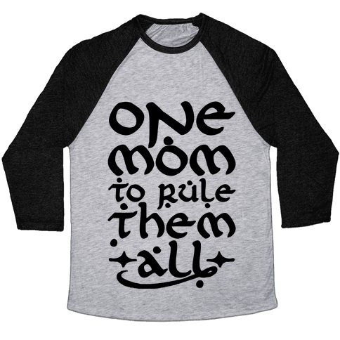 One Mom To Rule Them All Baseball Tee