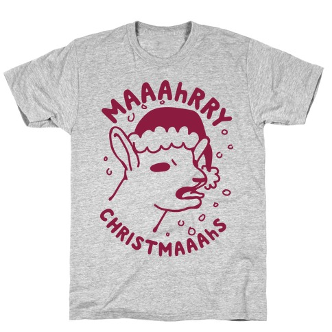 Maaahrry Christmaaahs T-Shirt
