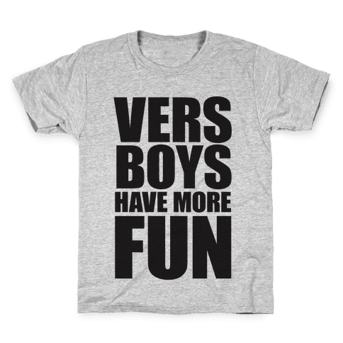 Vers Boys Have More Fun Kids T-Shirt