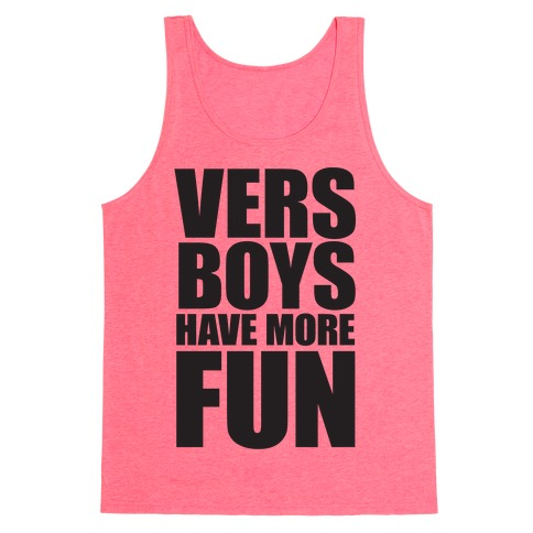 Vers Boys Have More Fun Tank Top