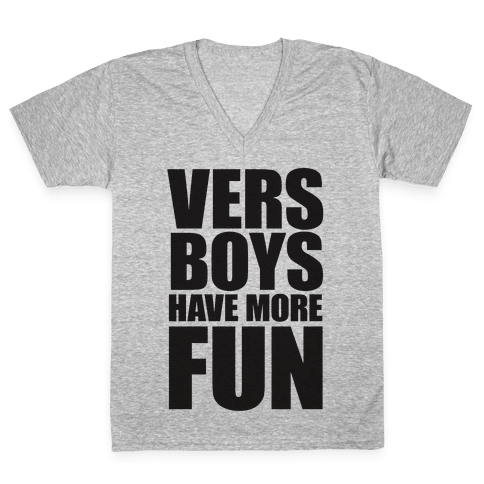 Vers Boys Have More Fun V-Neck Tee Shirt