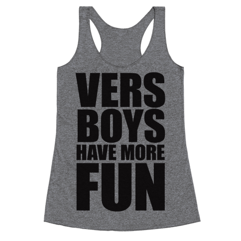 Vers Boys Have More Fun Racerback Tank Top