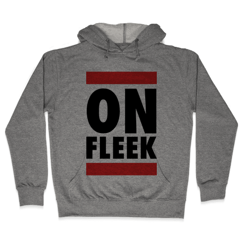 On Fleek (DMC Parody) Hooded Sweatshirt