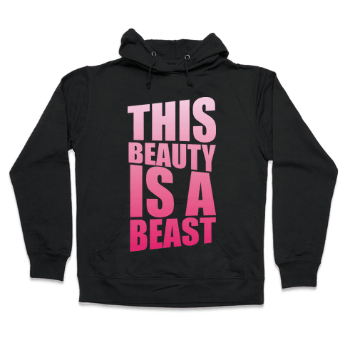 This Beauty is a Beast Hooded Sweatshirt