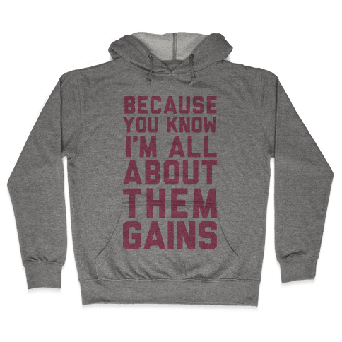 I'm All About Them Gains Hooded Sweatshirt