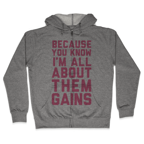 I'm All About Them Gains Zip Hoodie