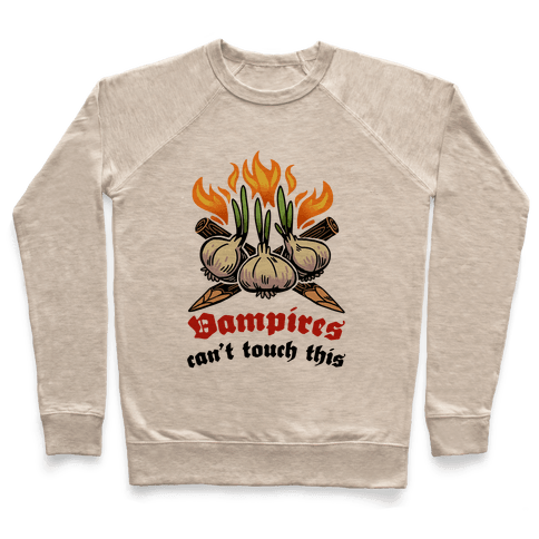 Vampires Can't Touch This Pullover