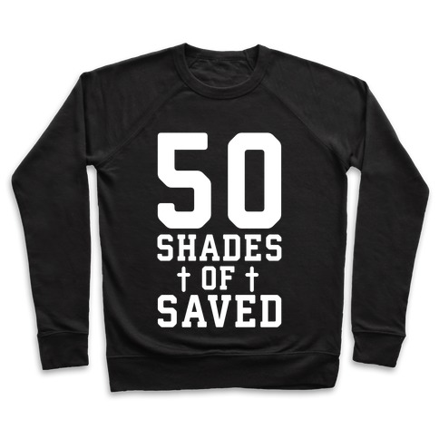 50 Shades of Saved Pullover