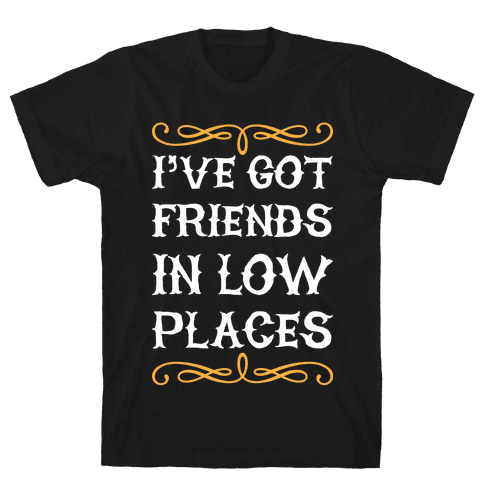 Low Places Mens T-Shirt