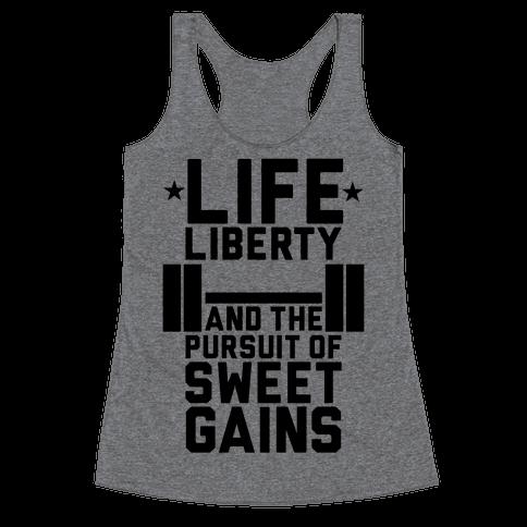 Life, Liberty, Sweet Gains Racerback Tank Top