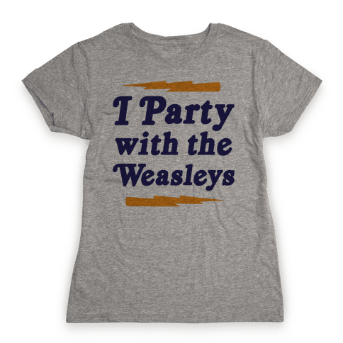 I Party With The Weasleys Womens T-Shirt
