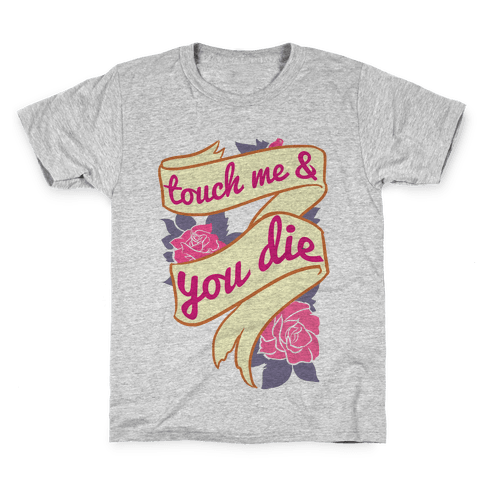 Touch Me & You Die Kids T-Shirt