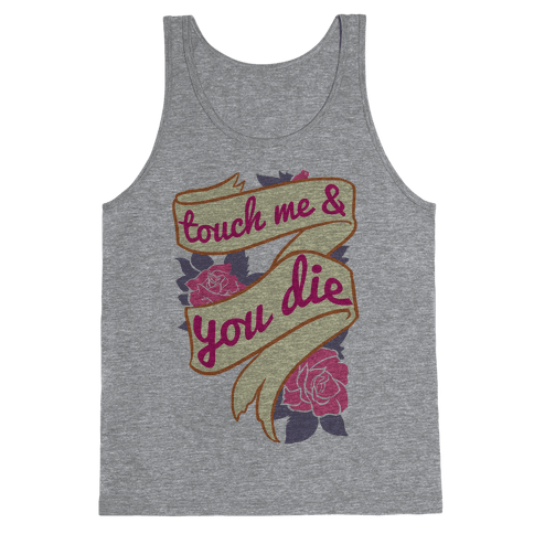 Touch Me & You Die Tank Top