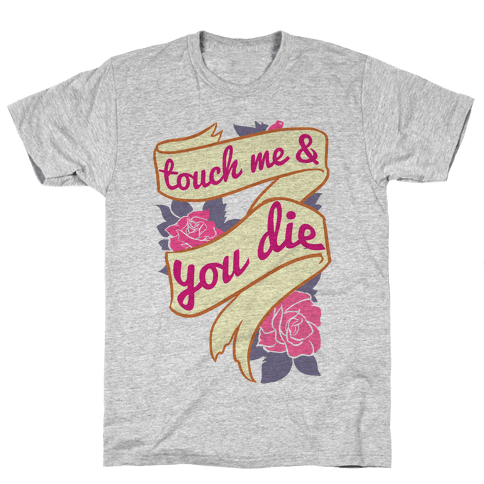 Touch Me & You Die Mens T-Shirt