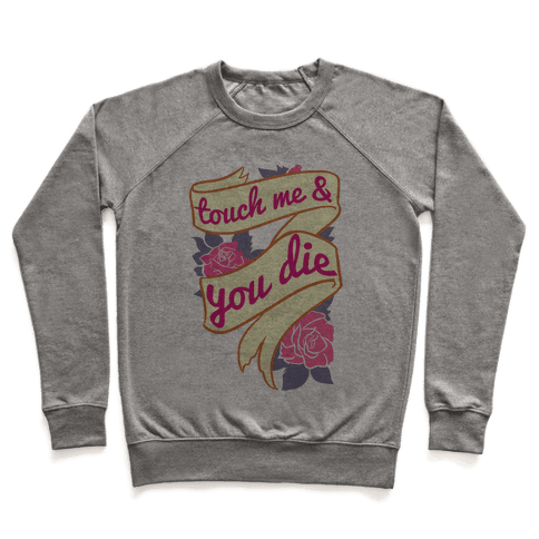Touch Me & You Die Pullover