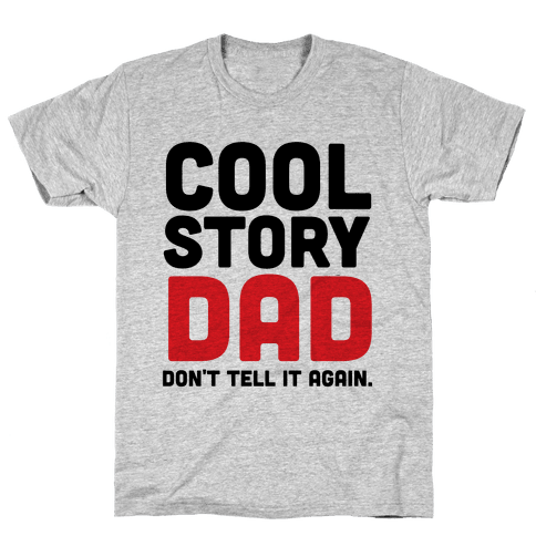 Cool Story Dad Mens T-Shirt