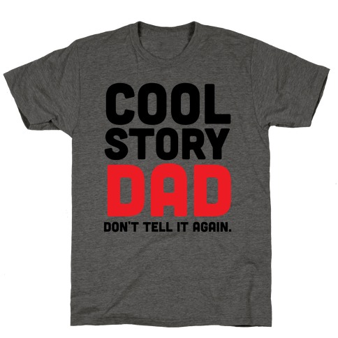 Cool Story Dad T-Shirt