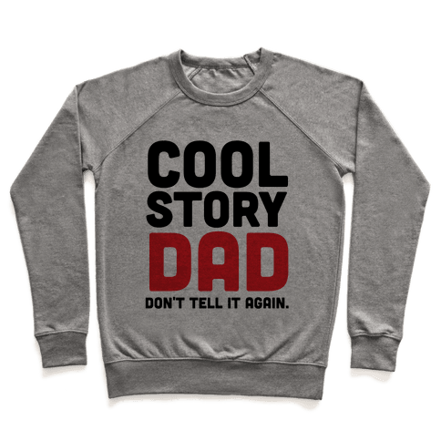 Cool Story Dad Pullover