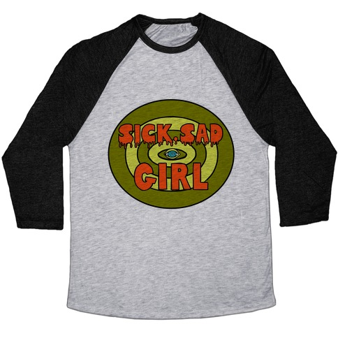 Sick Sad Girl Baseball Tee