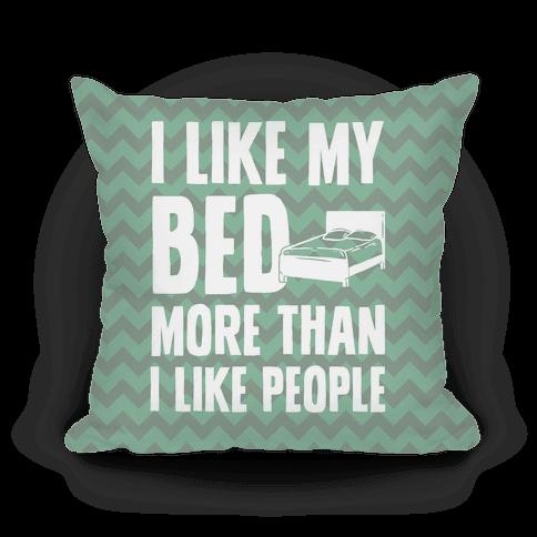 I Like My Bed More Than I Like People