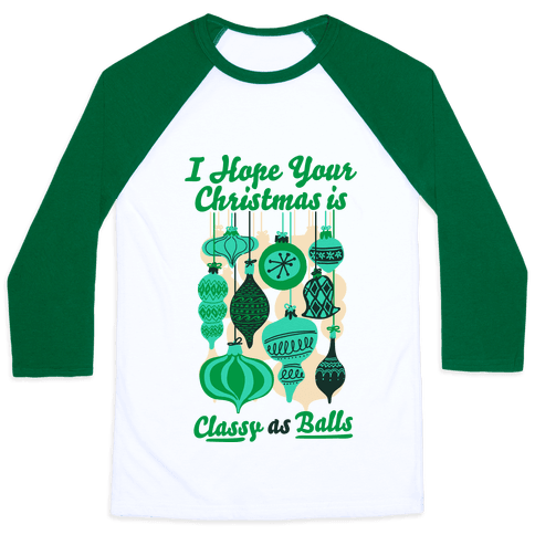 I Hope Your Christmas is Classy as Balls