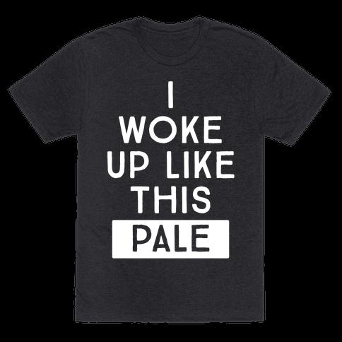I Woke Up Like This: Pale