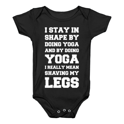 I Stay In Shape By Doing Yoga Baby Onesy
