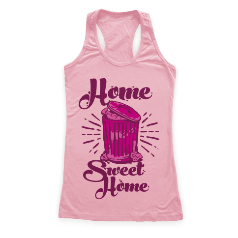 Home Sweet Home Garbage Can Racerback Tank Top