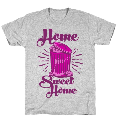 Home Sweet Home Garbage Can T-Shirt