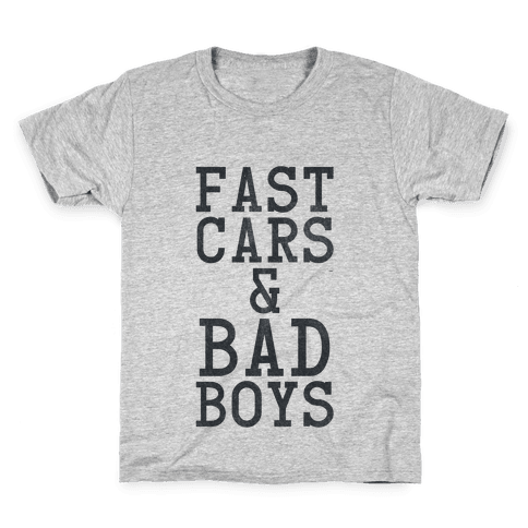 Fast Cars & Bad Boys Kids T-Shirt