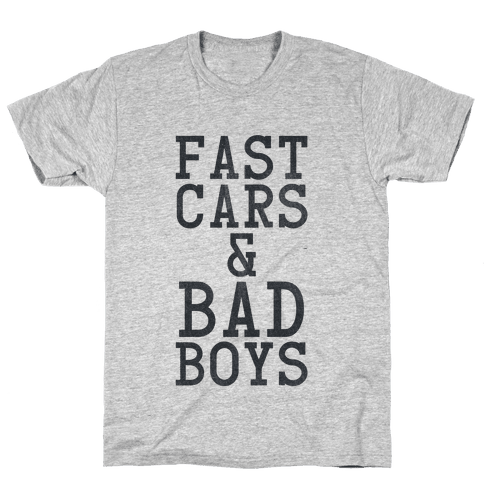 Fast Cars & Bad Boys Mens T-Shirt
