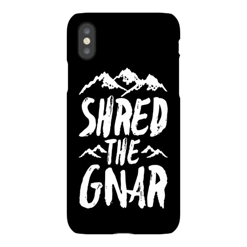 Shred the Gnar Phone Case