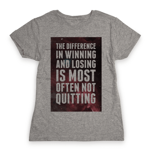The Difference in Winning and Losing... Womens T-Shirt