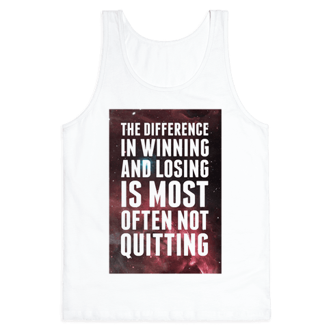 The Difference in Winning and Losing... Tank Top
