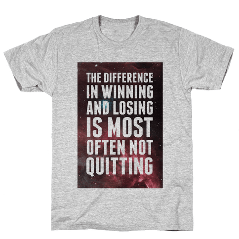 The Difference in Winning and Losing... Mens T-Shirt