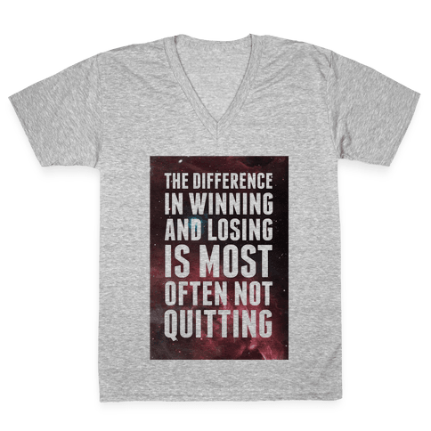 The Difference in Winning and Losing... V-Neck Tee Shirt