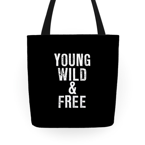 Young Wild and Free Tote