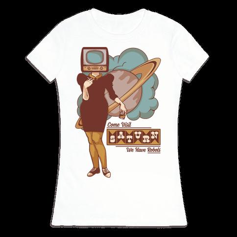 Come Visit Saturn Womens T-Shirt