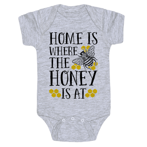Home Is Where The Honey Is At Baby Onesy