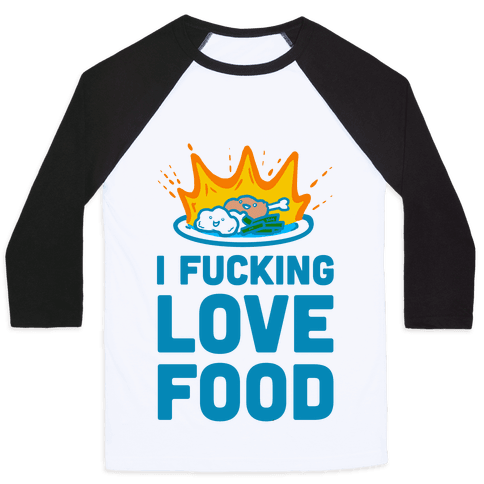 I F***ing Love Food Baseball Tee