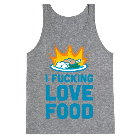 I F***ing Love Food Tank Top