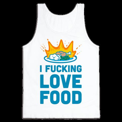 I F***ing Love Food Tank Top