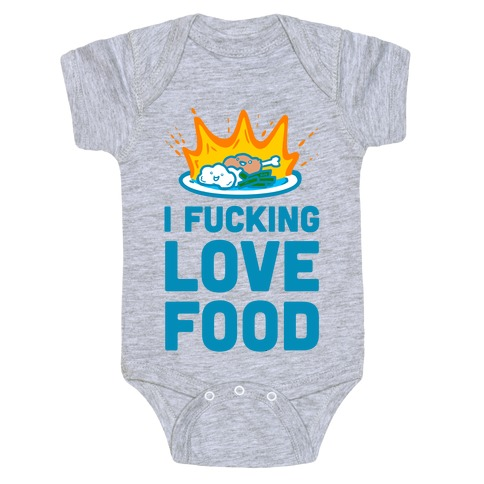 I F***ing Love Food Baby Onesy