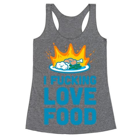 I F***ing Love Food Racerback Tank Top