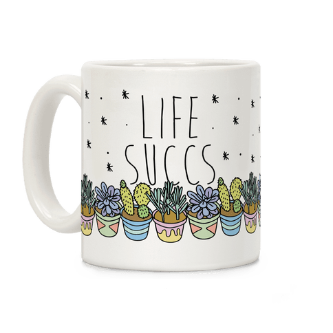 Life Succs Coffee Mug